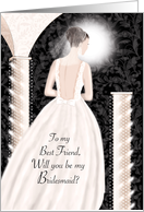 Best Friend, Will You Be My Bridesmaid - Brunette In Cream Dress card
