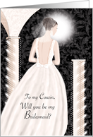 Cousin, Will You Be My Bridesmaid - Brunette In Cream Dress card