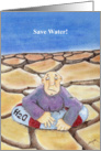 Save Water Earth Day Cards, Satirical Cartoon card