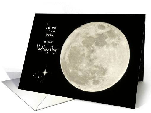 For Wife on Wedding Day -- Full Moon and Stars Against Black Sky card