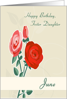Foster Daughter June Birth Flower with Roses for Birthday card