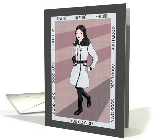Good luck in your new job, you go girl! card (1362602)