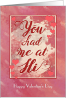 You Had Me at Hi, Valentine's Day Typography card