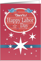 Cheers! Happy Labor Day with Stars, Birds Toasting card