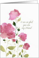 I am so glad you are my Friend, Watercolor Peonies card