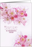 For a wonderful Friend, Blessings at Easter, Cherry Blossoms card