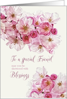 To my special Friend, Birthday Blessings, Scripture, Blossoms card