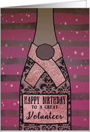 To a great Volunteer, Happy Birthday, Champagne, Sparkle-Effect card