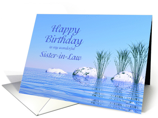 For a Sister-in-Law, a Spa Like,Tranquil, Blue Birthday card (1538478)