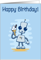 Happy Birthday from a Cute Robot with an Ice Cream card