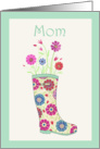Mom Mother's Day Rain Boot with Flowers card