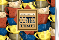 Looks Like It's Coffee Time card
