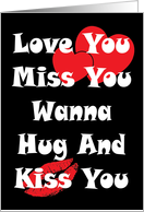 Love You Miss You Hug You Kiss You card