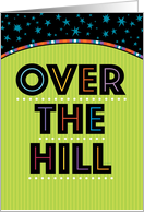 Happy Birthday Over the Hill Stars Typography card