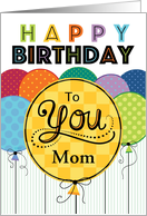 Happy Birthday Bright Balloons For Mom card