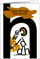 Happy Birthday, Pen Pal, Mouse and Cheese, Typography card