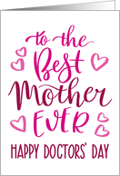 Best Mother Ever, Happy Doctors' Day, Pink, Hand Lettering card