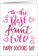 Best Aunt Ever, Happy Doctors' Day, Pink, Hand Lettering card