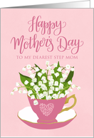 Step Mom, Happy Mother's Day, Teacup, Lily of the Valley card
