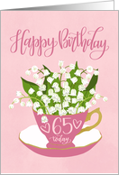65 Today, Happy Birthday, Teacup, Lily of the Valley, Hand Lettering card