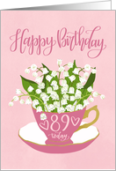 89 Today, Happy Birthday, Teacup, Lily of the Valley, Hand Lettering card