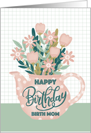 Happy Birthday Birth Mom Pink Polka Dot Teapot of Flowers Leaves card