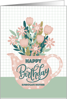 Happy Birthday Surrogate Mother with Pink Polka Dot Teapot of Flowers card