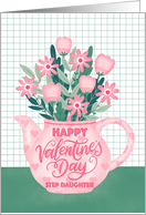 Happy Valentines Day Step Daughter with Pink Hearts Teapot of Flowers card