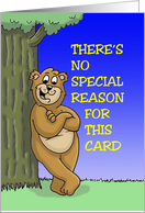 Friendship Bear Saying There's No Special Reason For This Card