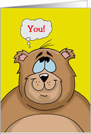 Romantic Card with a Cartoon Bear with a Thought Balloon: YOU! card