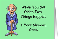 Getting Older Birthday When You Get Older Two Things Happen card