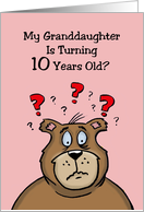 Birthday Card For Granddaughter Who Is Going To Be 10 From Grandpa card