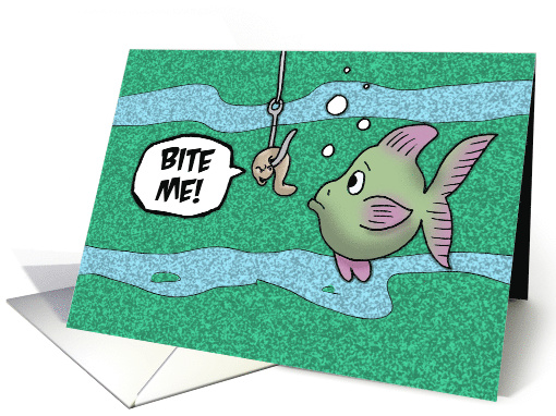 Birthday Card For A Fisherman With Cartoon Worm Saying Bite Me card