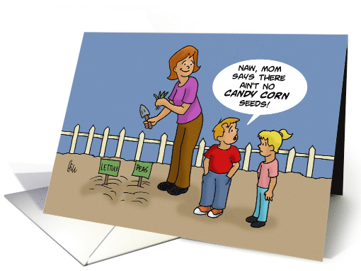 Humorous Blank Note Card Mom Says There's No Candy Corn Seeds card