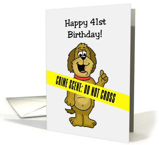 Humorous 41st Birthday Card With Crime Scene Tape Across It card