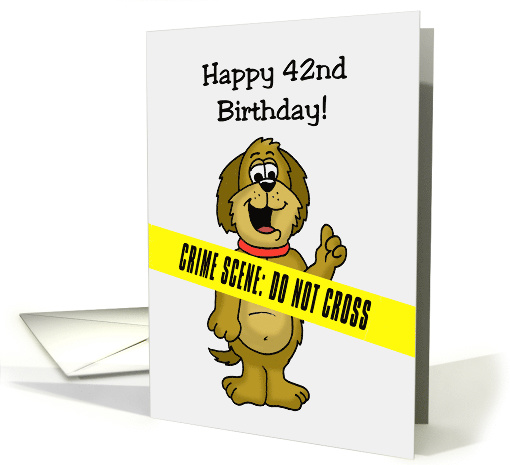 Humorous 42nd Birthday Card With Crime Scene Tape Across It card