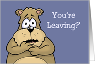 Goodbye,Farewell Card With Sad Looking Bear You're Leaving? card