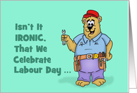 Humorous Labour Day (Canada) Card With Cartoon Workman Bear card