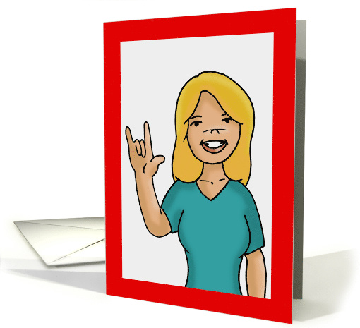 Valentine Card With Cartoon Woman Giving The ASL Sign For Love card