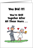 Humorous Anniversary Card You Did It You're Still Together card