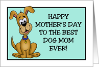 Mother's Day Card From The Dog To The Best Dog Mom Ever! card
