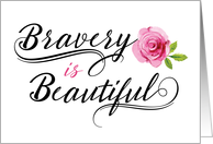Cancer Remission Congratulations – Bravery is Beautiful card
