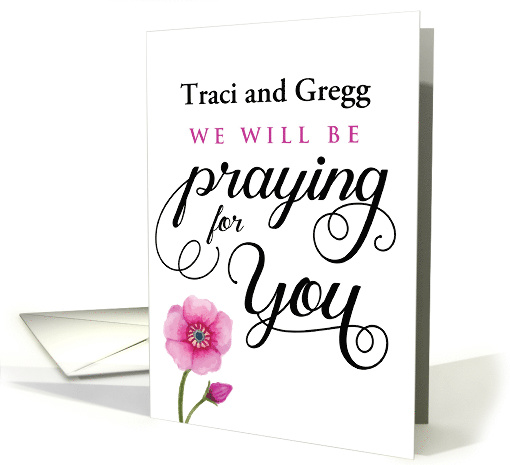 Custom front, Encouragement, We will be Praying for You card (1483062)