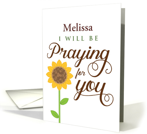 Custom front, Encouragement, I will be Praying for You card (1483116)