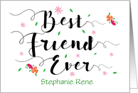 Custom Name Front, Best Friend Ever Birthday, with Flowers card