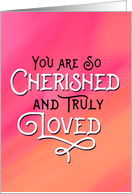 Thinking of You, Friend - You are Cherished and Loved card