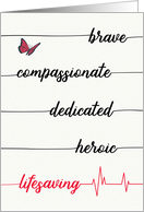 Happy Nurses Day - Brave, Compassionate, Heroic, Lifesaving card