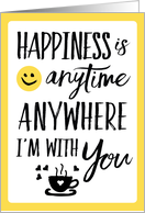 Thinking of You - Happiness is Anytime, Anywhere I'm with You Friend card