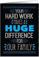 Husband Thanks - Your Hard Work Makes a Huge Difference card