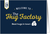 Encouragement, Welcome to the Hug Factory, Best Hugs in Town card